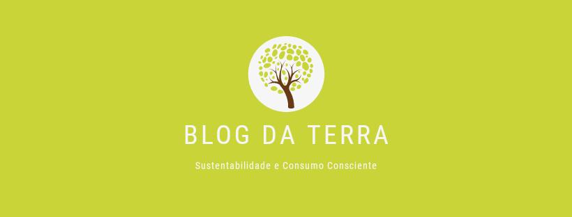 Blog da Terra - Sustentabilidade e Consumo Consciente